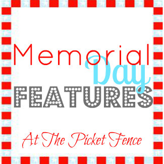 Perfectly Patriotic Memorial Day Features