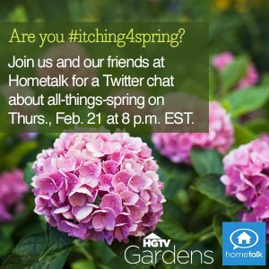 #Itching4Spring HomeTalk and HGTV Twitter Party