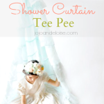 How to make a shower curtain tee pee!