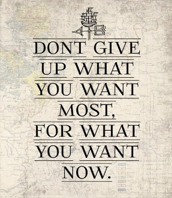 Don't Give Up What You Want Most