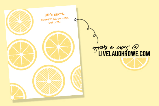 Lifes Short Lemon Printable from Live Laugh Rowe