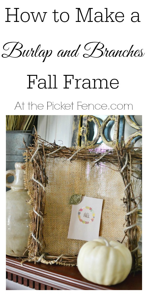 How to make a burlap and branches frame for fall from At the Picket Fence.com