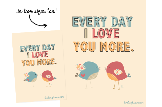 Every Day I Love You More Printable from Live Laugh Rowe