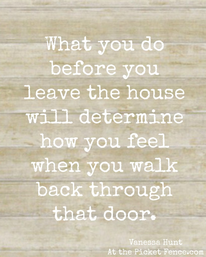 Before you leave the house quote
