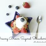 Creamy-Brown-Sugared-Strawberries-1