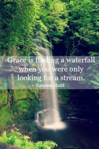 Grace is finding a waterfall quote